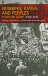 Bombing, States and Peoples in Western Europe 1940-1945 - Andrew Knapp, Claudia Baldoli