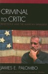 Criminal to Critic: Reflections Amid the American Experiment - James E. Palombo, Randall G. Shelden