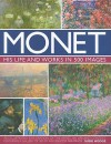Monet: His Life & Works in 500 Images - Susie Hodge