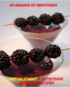 50 Shades of Smoothies - Get 50 Yummy & Nutritious Smoothie Recipes - Jennifer James
