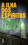 A Ilha dos Espíritos - Camilla Läckberg