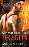 My Wild Irish Dragon (Boston Dragons) - Ashlyn Chase
