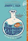 The Fourteenth Goldfish - Jennifer L. Holm