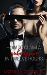 How to Claim a Submissive in 12 Hours - Monica Corwin