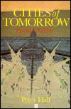 Cities of Tomorrow - Peter Geoffrey Hall