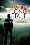 For the Long Haul - Azalea Moone