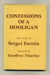 Confessions of a Hooligan - Sergei Yesenin, Geoffrey Thurley