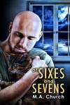 At Sixes and Sevens (Fur, Fangs, and Felines Book 4) - M.A. Church