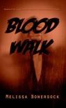 Blood Walk - Melissa Bowersock