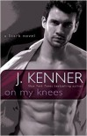 On My Knees - J. Kenner