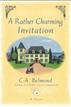 A Rather Charming Invitation - C.A. Belmond