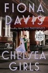 The Chelsea Girls - Fiona Davis