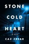 Stone Cold Heart - Caz Frear