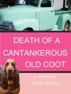 Death of a Cantankerous Old Coot (Lizzie Crenshaw Mysteries) - Teresa Watson