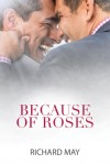 Because of Roses - Richard May