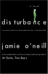 Disturbance: A Novel - Jamie O'Neill