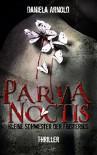 Parva Noctis - Kleine Schwester der Finsternis: Thriller - Daniela Arnold, Claudia Tomann