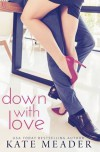 Down With Love - Kate Meader
