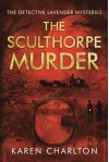 The Sculthorpe Murder (The Detective Lavender Mysteries) - Karen Charlton