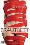 Brautbett: Roman - Sophie Andresky