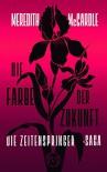 Die Farbe der Zukunft: Die Zeitenspringer-Saga 2 - Meredith McCardle, Diana Bürgel
