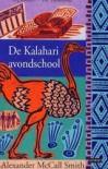 De Kalahari Avondschool (Het Beste Dames Detectivebureau #4) - Alexander McCall Smith, Ineke van Bronswijk
