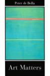 Art Matters - Peter De Bolla