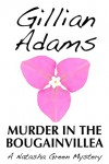 Murder in the Bougainvillea (Natasha Green mystery Book 1) - Gillian Adams