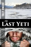 The Last Yeti - Tully Vincent