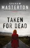 Taken for Dead (Katie Maguire) - Graham Masterton