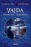 Vajda: Príncipe Inmortal - Carolina Andujar