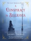 A Conspiracy in Belgravia - Sherry Thomas