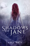 Shadows of Jane (The Shadows Trilogy Book 1) - Amy Hale