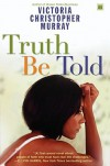 Truth Be Told - Victoria Christopher Murray
