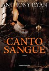 Il canto del sangue (Fanucci Narrativa) - Anthony Ryan, Gabriele Giorgi