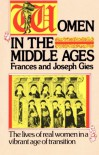 Women in the Middle Ages - Frances Gies, Joseph Gies