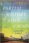 A Partial History of Lost Causes -