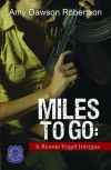 Miles to Go: A Rennie Vogel Intrigue - Amy Dawson Robertson
