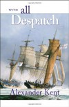 With All Despatch - Alexander Kent, Douglas Reeman