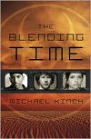The Blending Time - Michael Kinch