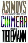Chimera (New Isaac Asimov's Robot Mystery, #2) - Mark W. Tiedemann