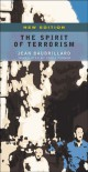 The Spirit of Terrorism and Other essays - Jean Baudrillard, Chris Turner