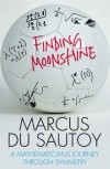 Finding Moonshine: A Mathematician's Journey Through Symmetry - Marcus du Sautoy