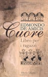 Cuore (Italian Edition) - Edmondo de Amicis