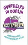 Overheard in Dublin - Gerard  Kelly