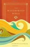 The Waterproof Bible - Andrew Kaufman