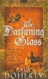 The Darkening Glass - Paul Doherty
