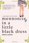 Mennonite in a Little Black Dress - Rhoda Janzen