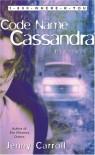 Code Name Cassandra    - Jenny Carroll, Meg Cabot