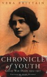 Chronicle of Youth: The War Diary, 1913-1917 - Vera Brittain, Alan (Ed.) Bishop, Alan Bishop